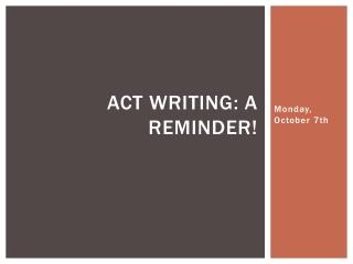 ACT Writing: A reminder!
