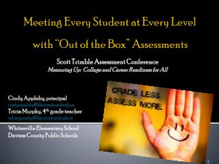 "Meeting Every Student at Every Level with ""Out of the Box"" Assessments"