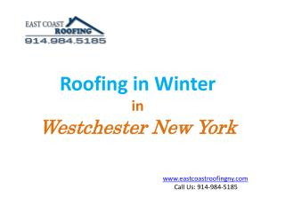 Roofing in Winter  in  Westchester New York