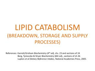 LIPID CATABOLISM (BREAKDOWN, STORAGE AND SUPPLY PROCESSES)