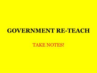 GOVERNMENT RE-TEACH