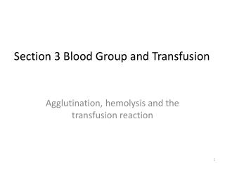 Section 3 Blood Group and Transfusion
