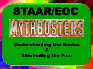 Understanding the Basics  &  Eliminating the Fear