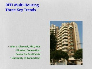 REFI Multi-Housing Three  Key Trends