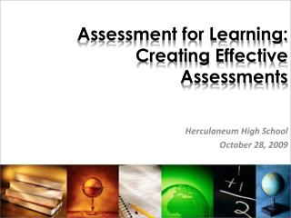 Assessment for Learning: Creating Effective Assessments