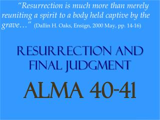 Resurrection and Final Judgment Alma 40-41