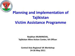 Planning and implementation of Tajikistan  Victim  Assistance  Programme