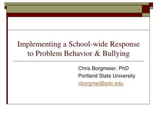 Implementing a School-wide Response to Problem Behavior & Bullying