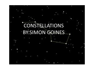 CONSTELLATIONS  BY:SIMON GOINES