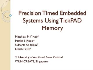 Precision Timed Embedded Systems Using TickPAD Memory