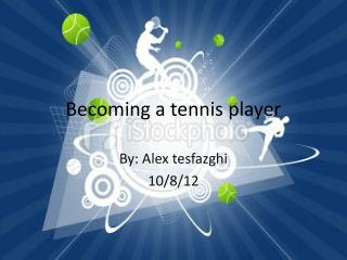 Becoming a tennis player