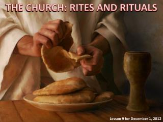 THE CHURCH: RITES AND RITUALS