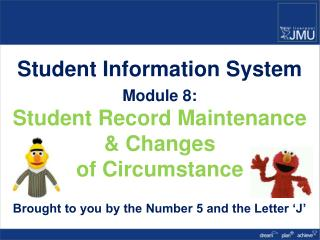 Student Information System Module 8: Student Record Maintenance  &  Changes  of  Circumstance