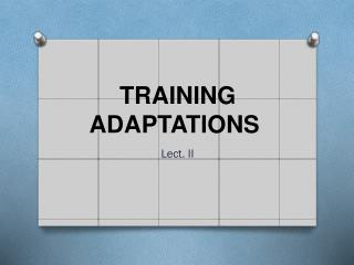 TRAINING  ADAPTATIONS