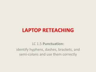 LAPTOP RETEACHING