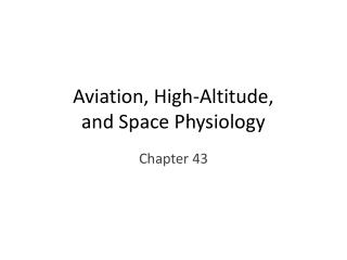 Aviation, High-Altitude, and Space Physiology