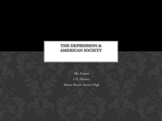 The Depression &  American Society