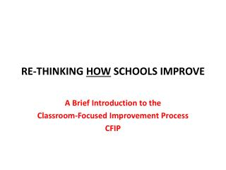 RE-THINKING  HOW  SCHOOLS IMPROVE