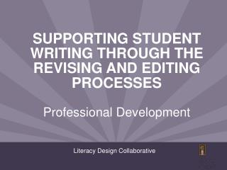 Supporting Student Writing Through the Revising and Editing Processes