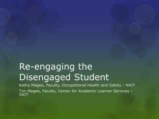 Re-engaging the Disengaged Student