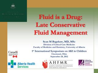 Fluid  is  a Drug:  Late Conservative Fluid Management