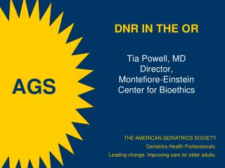 DNR IN THE OR Tia Powell, MD Director, Montefiore-Einstein Center  for Bioethics