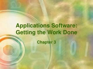 Applications Software:  Getting the Work Done