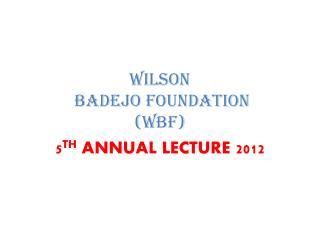 WILSON BADEJO FOUNDATION (WBF)