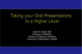 Taking your  Oral Presentations  to a Higher Level