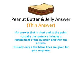 Peanut Butter & Jelly Answer (Thin Answer)