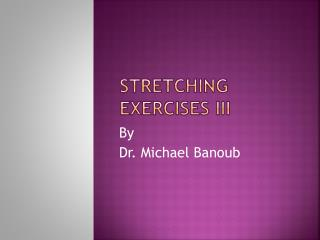 Stretching Exercises  IIi