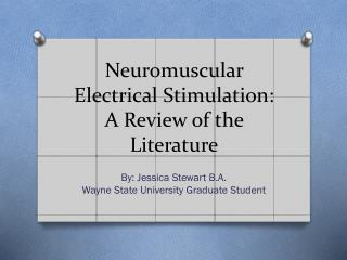 Neuromuscular Electrical Stimulation: A Review of the Literature