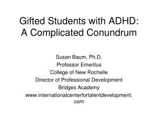 Gifted Students with ADHD: A Complicated Conundrum