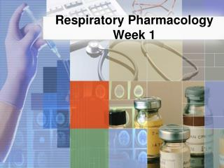 Respiratory Pharmacology Week 1