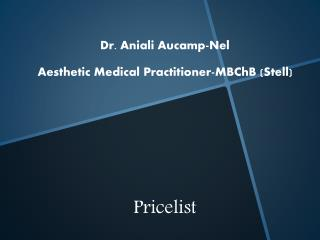 Dr. Aniali Aucamp -Nel Aesthetic Medical Practitioner- MBChB  ( Stell )