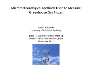 Dennis Baldocchi University of California, Berkeley Brazil Flux Eddy Covariance Meeting