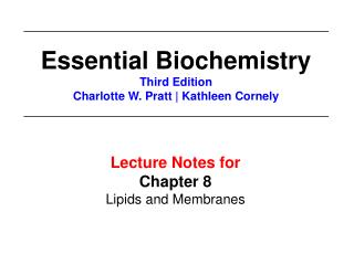 Lecture Notes for  Chapter 8 Lipids and Membranes