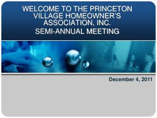 WELCOME TO THE PRINCETON VILLAGE HOMEOWNER'S ASSOCIATION, INC.  SEMI-ANNUAL MEETING