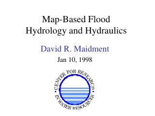Map-Based Flood  Hydrology and Hydraulics
