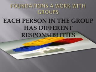 FOUNDATIONS A WORK WITH GROUPS