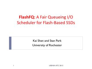 FlashFQ:  A Fair Queueing I/O Scheduler for Flash-Based  SSDs