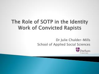 The Role of SOTP in the Identity Work of Convicted Rapists