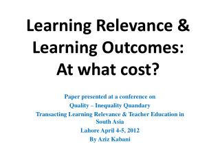Learning Relevance & Learning Outcomes : At what cost?