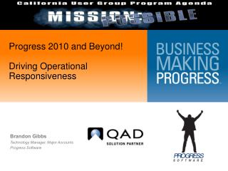 Progress  2010  and Beyond ! Driving Operational Responsiveness