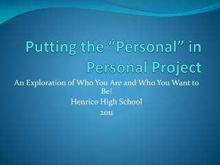 "Putting the ""Personal"" in Personal Project"