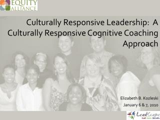 Culturally Responsive Leadership:  A Culturally Responsive Cognitive Coaching Approach