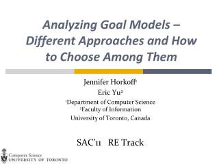Analyzing Goal Models – Different Approaches and How to Choose Among  Them