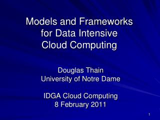 Models and Frameworks for Data Intensive Cloud Computing