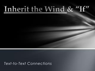 "Inherit the Wind & ""If"""