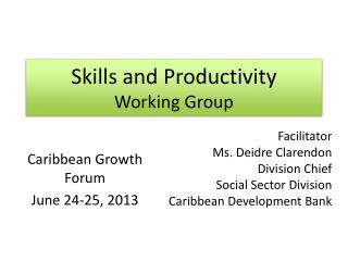 Skills and Productivity  Working Group